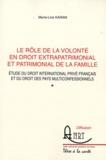 Marie-Line Karam - Le rôle de la volonté en droit extrapatrimonial et patrimonial de la famille - Etude du droit international privé français et du droit des pays multifonctionnels.