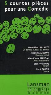 Marie-Line Laplante et Nicole Malinconi - 5 courtes pièces pour une Comédie - Volume 6.