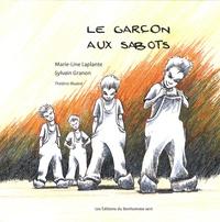 Marie-Line Laplante et Sylvain Granon - Le garçon aux sabots.