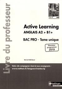 Marie-Line Périllat-Mercerot - Anglais Bac Pro A2>B1+ tome unique Active Learning - Livre du professeur.