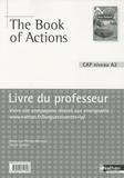 Marie-Line Périllat-Mercerot et Patrick Santoro - The Book of Actions - Anglais CAP niveau A2 - Livre du professeur.
