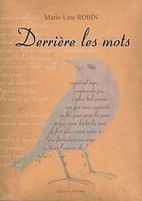 Marie-Line Robin - Derrière les mots.