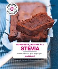 Marie-Line Salaün et Natacha Kotchetkova - Pâtisseries à la stévia, au sucre de bouleau, au sirop d'agave... - Les grands classiques des desserts sans calories !.