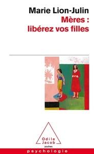 Marie Lion-Julin - Mères : libérez vos filles - Trouver la bonne distance.