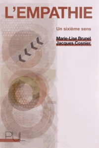 Marie-Lise Brunel et Jacques Cosnier - L'empathie - Un sixième sens.