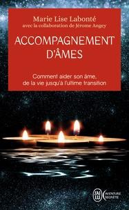 Marie-Lise Labonté - Accompagnement d'âmes - Comment aider son âme, de la vie jusqu'à l'ultime transition.