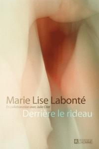 Marie-Lise Labonté - Derrière le rideau.