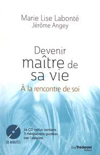 Bons livres à télécharger Devenir maître de sa vie  - A la rencontre de soi 9782813218964 (French Edition)  par Marie-Lise Labonté