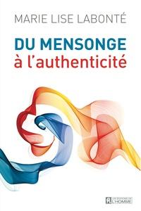 Marie-Lise Labonté - Du mensonge à l'authenticité.