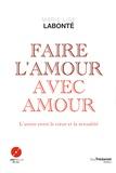 Marie-Lise Labonté - Faire l'amour avec amour - L'union entre le coeur et de la sexualité. 1 DVD