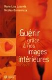 Marie-Lise Labonté et Nicolas Bornemisza - Guérir grâce à nos images intérieures.