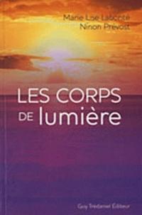 Marie-Lise Labonté et Ninon Prevost - Les corps de lumière - La guérison sprituelle angélique.