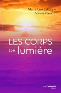 Marie Lise Labonté et Ninon Prevost - Les corps de Lumière.