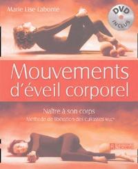 Marie-Lise Labonté - Mouvements d'éveil corporel - Naître à son corps, Méthode de libération des cuirasses MLC. 1 DVD