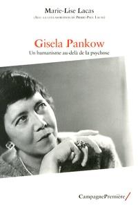 Marie-Lise Lacas - Gisela Pankow - Un humanisme au-delà de la psychose.
