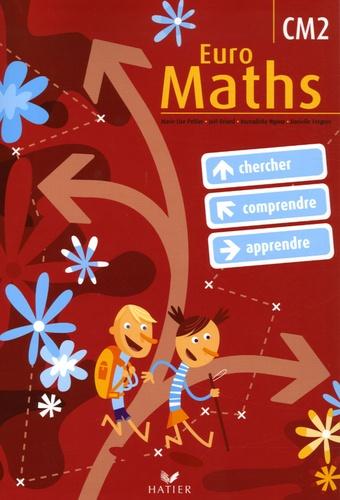 Marie-Lise Peltier et Joël Briand - Euro Maths CM2 - Cycle des approfondissements.
