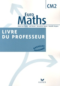 Marie-Lise Peltier et Joël Briand - Euro Maths CM2 - Livre du professeur.