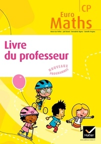 Marie-Lise Peltier et Joël Briand - Euro maths CP - Livre du professeur.