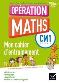 Marie-Lise Peltier et Joël Briand - Mathématiques CM1 Cycle 3 Opération maths - Mon cahier d'entrainement.