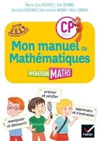 Marie-Lise Peltier et Joël Briand - Mathématiques CP Cycle 2 Opération Maths - Mon manuel de mathématiques.