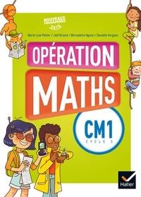 Marie-Lise Peltier et Joël Briand - Opération Maths CM1 - Manuel de l'élève.