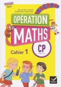 Marie-Lise Peltier et Joël Briand - Opération maths CP cycle 2 - Cahier 1, périodes 1 et 2.