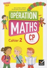 Marie-Lise Peltier et Joël Briand - Opération maths CP cycle 2 - Cahier 2, périodes 3, 4 et 5.