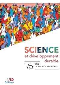 Science et développement durable- 75 ans de recherche au sud - Marie-Lise Sabrié pdf epub