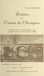 Marie Litaudon et R. Maridet - Histoire du canton de Chevagnes (1). Des origines à 1531 - Suivi de la deuxième partie : de 1531 au XIXe siècle.