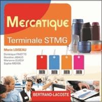 Marie Loiseau et Dominique Finotto - Mercatique Terminale STMG - CD du professeur.