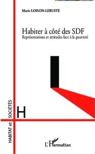 Marie Loison-Leruste - Habiter à côté des SDF - Représentations et attitudes face à la pauvreté.