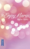 Marie Lopez - #EnjoyMarie - Avec 2 chapitres inédits.