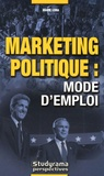 Marie Lora - Marketing politique : mode d'emploi.