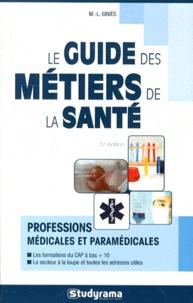 Marie-Lorène Giniès et Pascal Fitzner - Le guide des métiers de la santé.