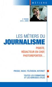 Marie-Lorène Giniès et Elodie Thivard - Les métiers du journalisme.