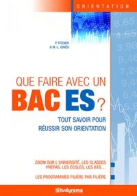 Marie-Lorène Giniès et Pascal Fitzner - Que faire avec un bac ES ?.