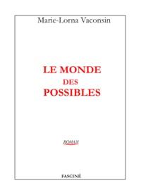 Marie-Lorna Vaconsin - Le monde des possibles.