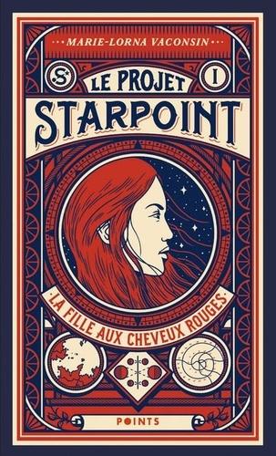 Le Projet Starpoint Tome 1 La fille aux cheveux rouges
