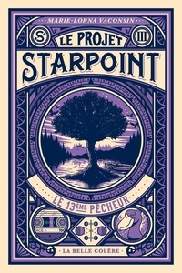 Marie-Lorna Vaconsin - Le Projet Starpoint Tome 3 : Le 13e pêcheur.