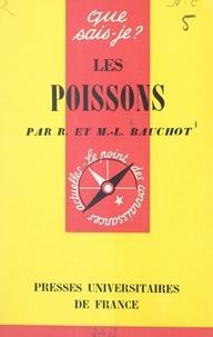 Marie-Louise Bauchot et Roland Bauchot - Les poissons.
