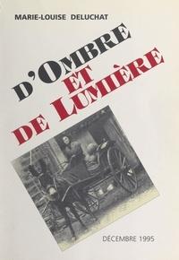 Marie-Louise Deluchat - D'ombre et de lumière.