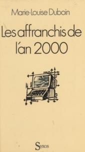 Marie-Louise Duboin - Les Affranchis de l'an 2000.