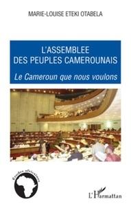 Marie-Louise Eteki-Otabela - L'assemblée des peuples camerounais - Le Cameroun que nous voulons.
