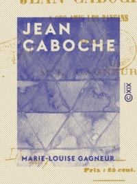 Marie-Louise Gagneur - Jean Caboche - À ses amis les paysans - À ses amis les paysans.