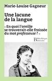 Marie-Louise Gagneur - Une lacune de la langue - « En quoi l'oreille se trouverait-elle froissée du mot professeuse ? ».