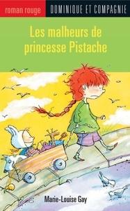 Marie-Louise Gay - Les malheurs de princesse Pistache.