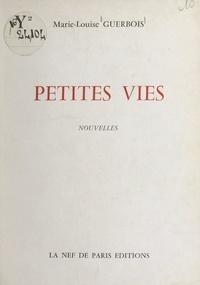 Marie-Louise Guerbois - Petites vies.