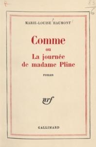 Marie-Louise Haumont - Comme la journée de Madame Pline.