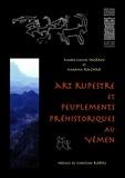 Marie-Louise Inizan et Madiha Rachad - Art rupestre et peuplements préhistoriques au Yémen.