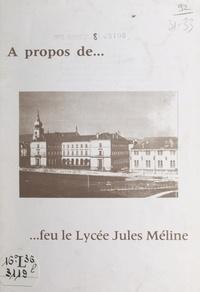 Marie-Louise Jacotey - À propos de feu le Lycée Jules-Méline.